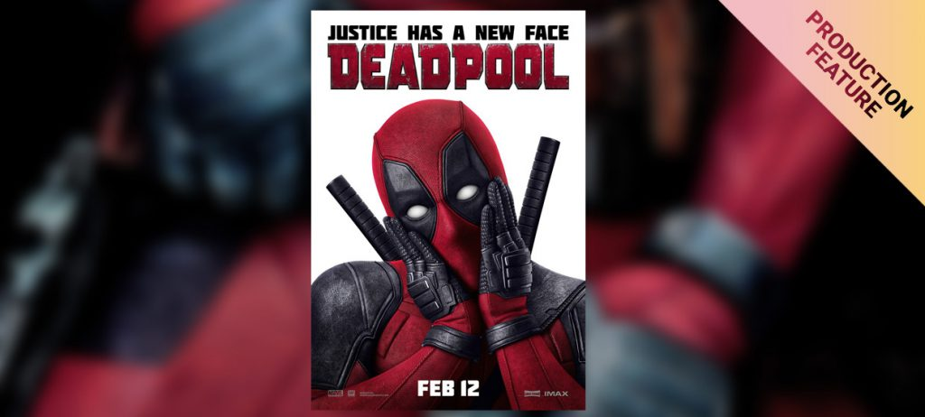 Production Feature: Deadpool