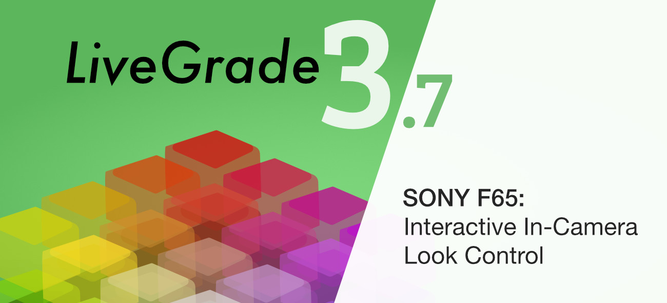 LiveGrade Pro 3.7 with Support for Sony F65 Is Here!