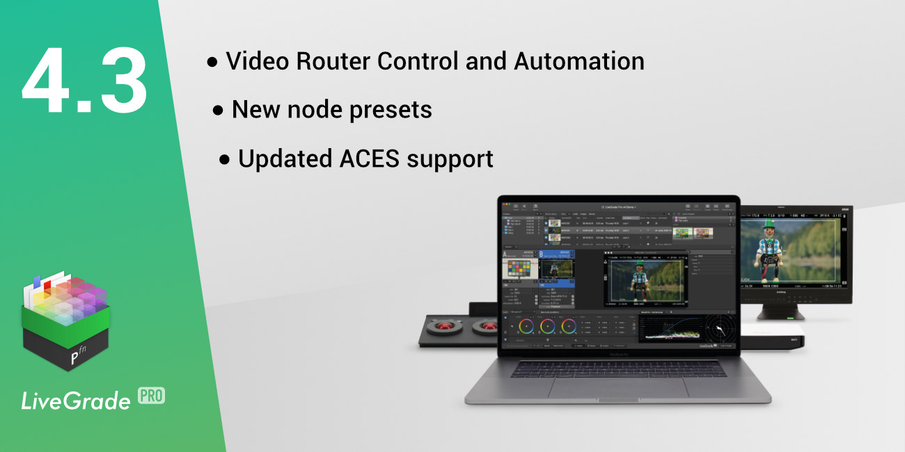 LiveGrade Pro 4.3 Released: Video Router Control and More