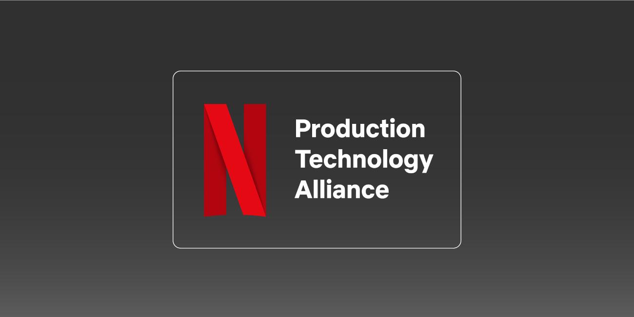 Announcement: Netflix Production Technology Alliance